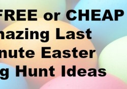 5 FREE or CHEAP Amazing Last Minute Easter Egg Hunt Ideas